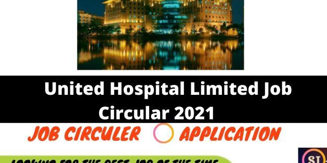 United Hospital Limited Job Circular 2021